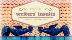 famous writers' insults