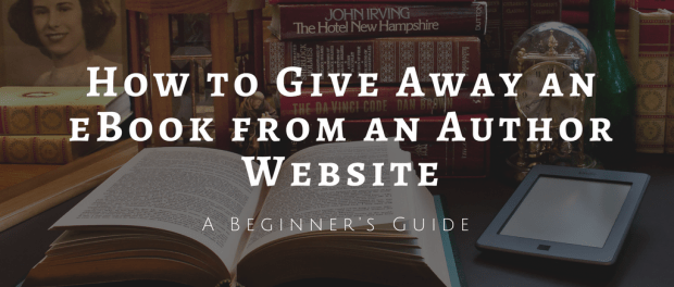 How to Give Away an eBook From an Author Website Freebies Self-Pub