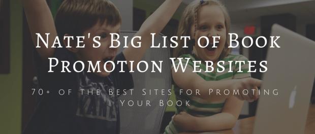 Nate's Big List of Free & Paid Book Promotion Websites Self-Pub