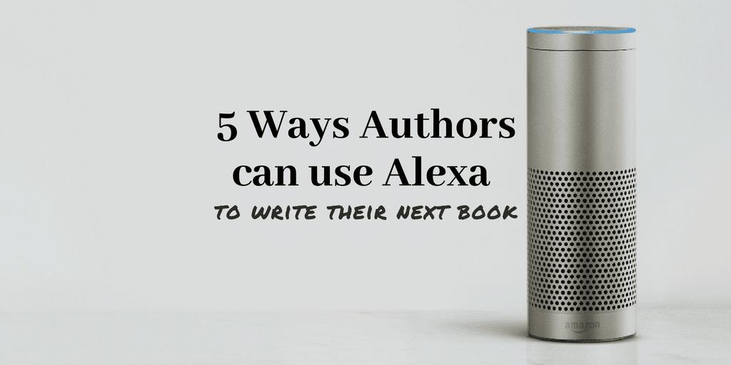 Five Ways Authors Can Use Alexa